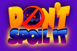 Dont Spoil It